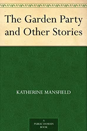 The garden party and other stories kindle edition by - The garden party katherine mansfield ...