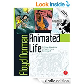 Animated Life: A Lifetime of tips, tricks, techniques and stories from a Disney Legend (Animation Masters Title)