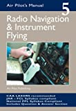 img - for Radio Navigation and Instrument Flying: v. 5 (Air Pilot's Manual) book / textbook / text book