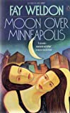 Moon Over Minneapolis or Why She Couldn't Stay (0006544614) by Fay Weldon