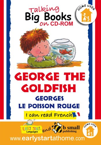 George the Goldfish (Georges Le Poisson Rouge): Talking Big Books in French