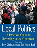 Local Politics: A Practical Guide to Governing at the Grassroots