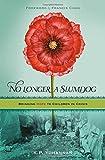 No Longer a Slumdog: Bringing Hope to Children in Crisis (1595890653) by K. P. Yohannan