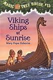 Viking Ships At Sunrise (Magic Tree House, No. 15)