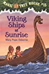 Magic Tree House #15: Viking Ships at Sunrise (A Stepping Stone Book(TM))