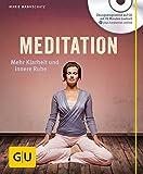 Meditation (mit Audio-CD): Mehr Klarheit und innere Ruhe (GU Multimedia)