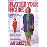 Flatter Your Figure ~ Jan Larkey
