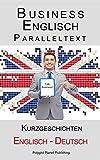 Business Englisch: Paralleltext - Kurzgeschichten (Englisch - Deutsch)
