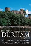 img - for Exploring Durham History: Western County Durham book / textbook / text book