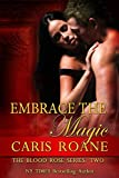 Embrace the Magic (The Blood Rose Series Book 2)