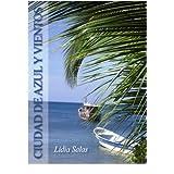 Ciudad de azul y vientos (Spanish Edition)
