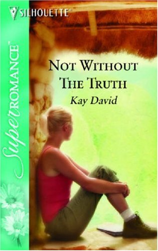 Not without the Truth (The Operatives) (Harlequin Superromance No. 1321), KAY DAVID