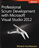 img - for Professional Scrum Development with Microsoft Visual Studio 2012 (Developer Reference) 1st edition by Hundhausen, Richard (2012) Paperback book / textbook / text book