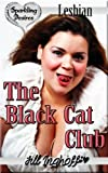 img - for The Black Cat Club (Lesbian, Public, BBW) book / textbook / text book