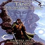 Tanis: The Shadow Years: Dragonlance: Preludes, Book 6 (       UNABRIDGED) by Barbara Siegel, Scott Siegel Narrated by Paul Boehmer