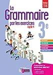 La grammaire par les exercices 3e * C...
