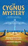 The Cygnus Mystery: Unlocking the Ancient Secret of Lifes Origins in the Cosmos