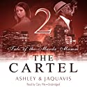 The Cartel 2: Tale of the Murda Mamas (       UNABRIDGED) by Ashley & JaQuavis Narrated by Cary Hite