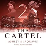 The Cartel 2: Tale of the Murda Mamas |  Ashley & JaQuavis