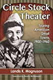 img - for Circle Stock Theater: Touring American Small Towns, 1900-1960 book / textbook / text book