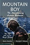img - for Mountain Boy: The Adventures of Andrew Raymond by Ronald C. Meyer (2016-04-04) book / textbook / text book