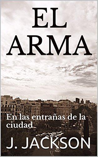 EL ARMA: En las entrañas de la ciudad