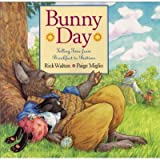 Bunny Day: Telling Time From Breakfast to Bedtime (0439515858) by Rick Walton