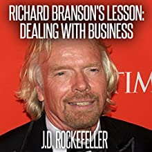 Richard Branson's Lesson: Dealing with Business Audiobook by J. D. Rockefeller Narrated by Phillip J. Mather