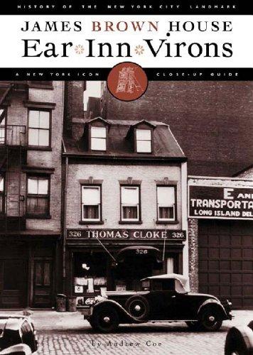 Ear Inn Virons: History of the New York City Landmark--James Brown House and West Soho Neighborhood