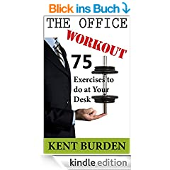 The Office Workout: 75 Exercises to do at Your Desk (English Edition)