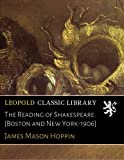 img - for The Reading of Shakespeare. [Boston and New York-1906] book / textbook / text book