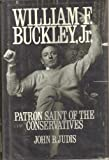 WILLIAM F. BUCKLEY: Patron Saint of the Conservatives