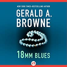 18mm Blues (       UNABRIDGED) by Gerald A. Browne Narrated by James Conlan