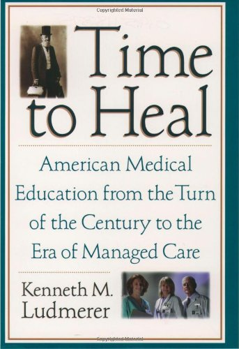 Time to Heal: American Medical Education From the Turn of the Century to the Era of Managed Care