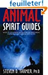 Animal Spirit Guides: An Easy-to-Use...