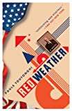 img - for Red WeatherRED WEATHER by Toutonghi, Pauls (Author) on Feb-27-2007 Paperback book / textbook / text book