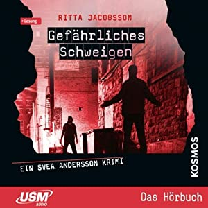 Gefährliches Schweigen (Svea Andersson 2) Hörbuch