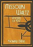 Missouri Waltz: A novel of 1917