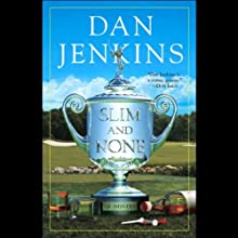 Slim and None (       UNABRIDGED) by Dan Jenkins Narrated by LJ Ganser