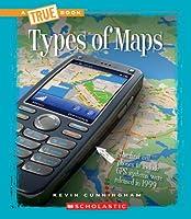Types of Maps (True Books: Information Literacy)