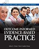 img - for Outcome-Informed Evidence-Based Practice Plus MySocialWorkLab with eText -- Access Card Package (Advancing Core Competencies) book / textbook / text book