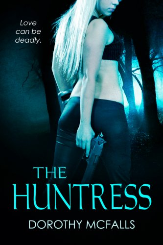 The Huntress: full-length sexy romantic suspense by Dorothy McFalls