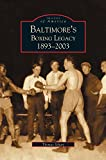 img - for Baltimore's Boxing Legacy: 1893-2003 book / textbook / text book