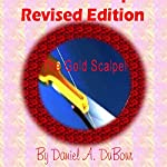 The Gold Scalpel: Revised Edition | Mr. Daniel A. DuBour
