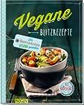 Vegane Blitzrezepte - Mit eBook: Im H...