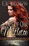 A Tale of Oak and Mistletoe (Time Wal...
