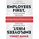 Employees First, Customers Second: Turning Conventional Management Upside Down ~ Vineet Nayar