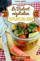 Le Bistrot végétalien - 10 plats du jour