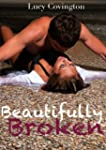 Beautifully Broken (Addicted To You,...