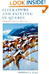 Literature and Painting In Quebec: Fr...